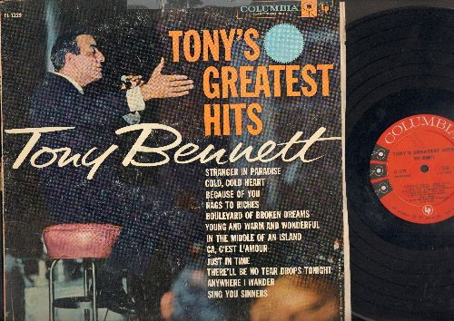 Bennett, Tony - Tony's Greatest Hits: Stanger In Paradise, Cole Cold Heart, Because Of You, rags To Riches, Just In Time, Anywhere I Wander, Sing You Singers. Ca Ce'est L'Amour (Vinyl Mono LP Record - VG7/VG6 - LP Records