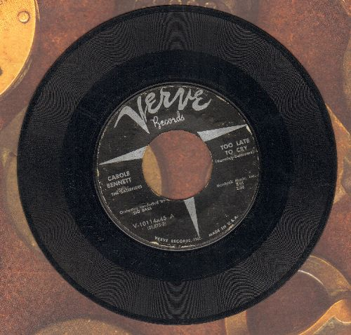 Bennett, Carole & The Satisfiers - Too Late To Cry/I Could Go On And On - VG7/ - 45 rpm Records