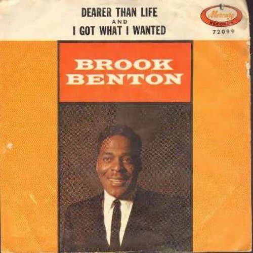 Benton, Brook - Dearer Than Life/Got What I Wanted (with picture sleeve) - M10/VG7 - 45 rpm Records