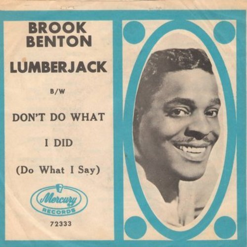 Benton, Brook - Lumberjack/Don't Do What I Did (Do What I Say) (with picture sleeve) - M10/EX8 - 45 rpm Records