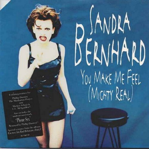 Bernhard, Sandra - You Make Me Feel (Mighty Real) - 12 inch vinyl maxi single featuring 4 different dance versions, including -Phone Sex-) (Risque language) - M10/VG7 - Maxi Singles