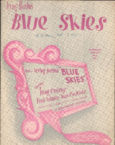 Blue Skies - Blue Skies - Vintage 1946 SHEET MUSIC of the legendary Irving Berlin tune. This issue form film release of same title starring Bing Crisby and Fred Astaire. - VG7/ - Sheet Music