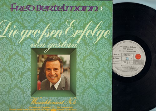 Bertelmann, Fred - Die grossen Erfolge: Der lachende Wagabund, Fremde In The Nacht, In Hamburg sind die Naechte Lang (Vinyl STEREO LP record, German Pressing, sung in German, with personal autograph on back of cover!) - NM9/NM9 - LP Records