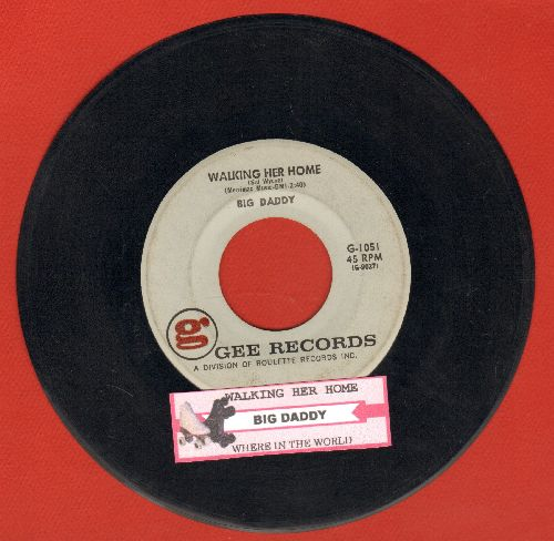 Big Daddy - Walking Her Home/Where In The World (with juke box label) - EX8/ - 45 rpm Records