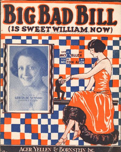 Newman, Gertrude - Big Bad Bill (Is Sweet William Now) - Vintage SHEET MUSIC for popular 1920s Novelty Song, with portrait of singer Gertrude Newman on cover. - VG7/ - Sheet Music