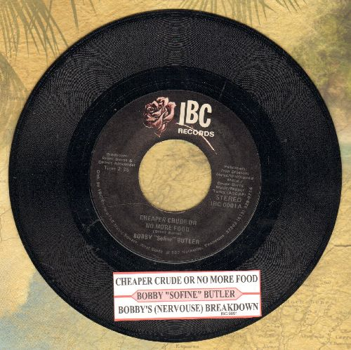 Butler, Bobby Sofine - Cheaper Crude Or No More Food/Bobby's (Nervous) Breakdown (MINT condition with juke box label) - M10/ - 45 rpm Records