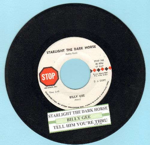Gee, Billy - Starlight The Dark Horse/Tell Him You're Thru (DJ advance pressing with juke box label) - NM9/ - 45 rpm Records