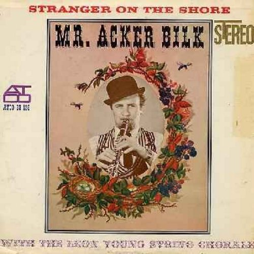 Bilk, Mr. Acker - Stranger On The Shore: Sentimental Journey, Greensleeves, Deep Purple, Cielito Lindo, Carolina Moon (Vinyl STEREO LP record) - NM9/VG7 - LP Records