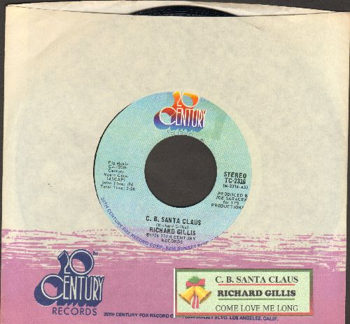 Gillis, Richard - C. B. Santa Claus/Come Love Me Long (with company sleeve and jukw box label) - NM9/ - 45 rpm Records