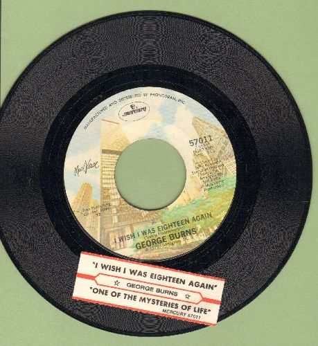 Burns, George - I Wish I Was Eighteen Again/One Of The Mysteries Of Life (with juke box label) - EX8/ - 45 rpm Records