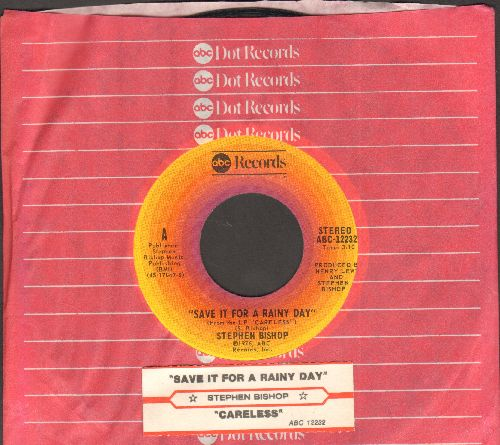 Bishop, Stephen - Save It For A Rainy Day/Careless (with ABC company sleeve and juke box label)) - EX8/ - 45 rpm Records