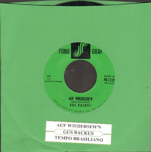 Backus, Gus - Auf Wiederseh'n/Tempo Brasilliano (US Pressing, sung in German, with juke box label) - NM9/ - 45 rpm Records