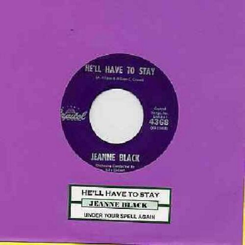 Black, Jeanne - He'll Have To Stay (Answer to 'He'll Have To Go')/Under Your Spell Again (with juke box label) - NM9/ - 45 rpm Records