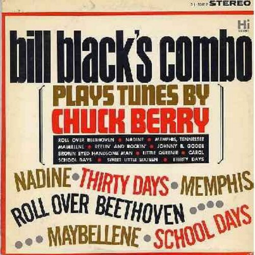 Black, Bill Combo - Bill Black's Combo Plays Tunes By Chuck Berry: Roll Over Beethoven, Johnny B. Goode, Sweet Little Sixteen, Mabellene, Brown Eyed Handsome Man, Nadine (Vinyl STEREO LP record) - NM9/EX8 - LP Records