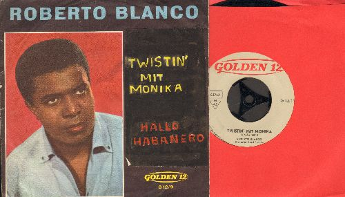 Blanco, Roberto - Twistin' mit Monika/Hallo Habanro (German Pressing sung in German, with picture sleeve) - VG7/VG7 - 45 rpm Records