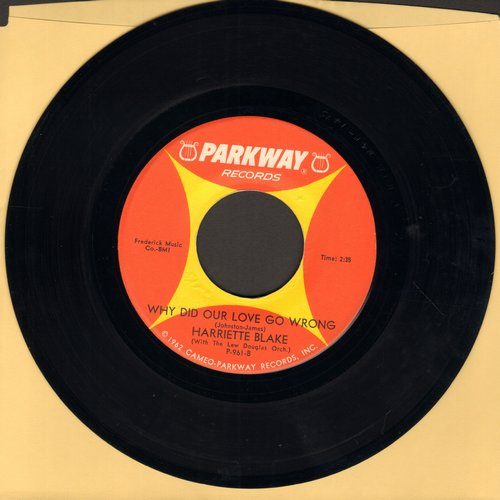 Blake, Harriette - Why Did Our Love Go Wrong/Dansero (FANTASTIC two-sider by Eydie Gorme sound-alike!) - NM9/ - 45 rpm Records