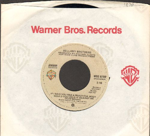 Bellamy Brothers - If I Said You Had A Beautiful Body Would You Hold It Against Me?/Make Me Over (with Warner Brothers company sleeve) - EX8/ - 45 rpm Records