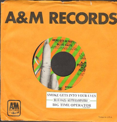 Blue Haze - Smoke Gets In Your Eyes/Big Time Operator (by Keith Hampshire on flip-side) (re-issue with juke box label and A&M company sleeve) - NM9/ - 45 rpm Records