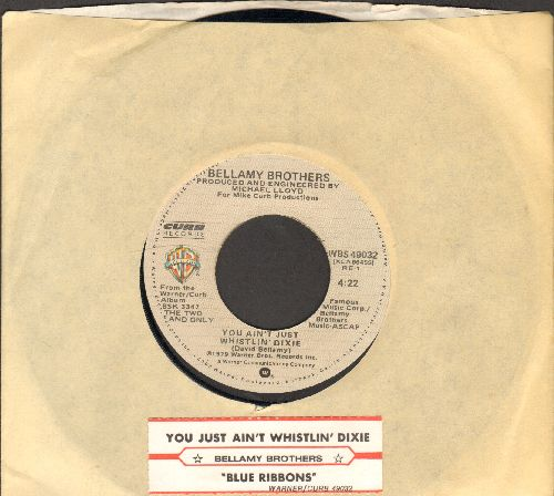Bellamy Brothers - You Ain't Just Whistlin' Dixie/Blue Ribbons (with juke box label and company sleeve) - NM9/ - 45 rpm Records
