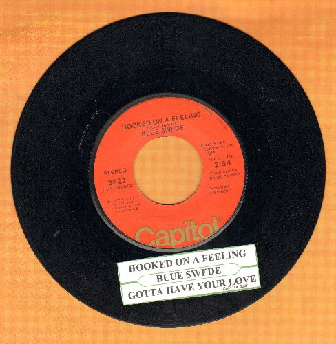 Blue Swede - Hooked On A Feeling/Gotta Have Your Love (with juke box label) - VG7/ - 45 rpm Records