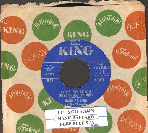 Ballard, Hank & The Midnighters - Let's Go Again (Where We Went Last Night)/Deep Blue Sea (with juke box label and King company sleeve) - EX8/ - 45 rpm Records