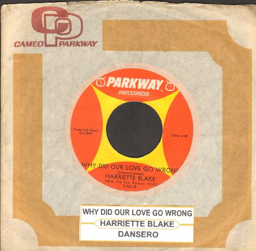 Blake, Hariette - Why Did Our Love Go Wrong/Dansero (with juke box label and company sleeve) - EX8/ - 45 rpm Records