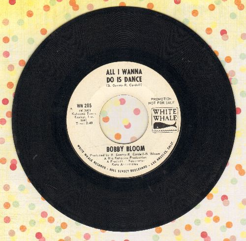 Bloom, Bobby - All I Wanna Do Is Dance/Taggin' Along (DJ advance pressing) - EX8/ - 45 rpm Records