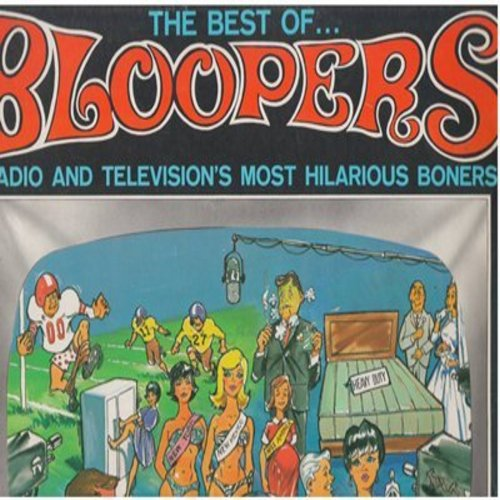 Schafer, Kermit - Best of Bloopers - Radio and Television's Most Hilarious Boners - Kermit Schafer's latest and Greatest!!! (Vinyl LP record, 1980s issue of vintage recordings) - M10/EX8 - LP Records