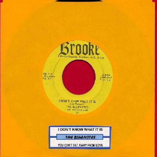 Bluenotes - I Don't Know What It Is (That Makes Me Love You So)/You Can't Get Away From Love (with juke box label) - EX8/ - 45 rpm Records
