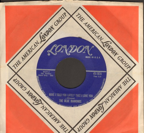 Blue Diamonds - Have I Told You Lately That I Love You/I'm Forever Blowing Bubbles (with London company sleeve) - EX8/ - 45 rpm Records