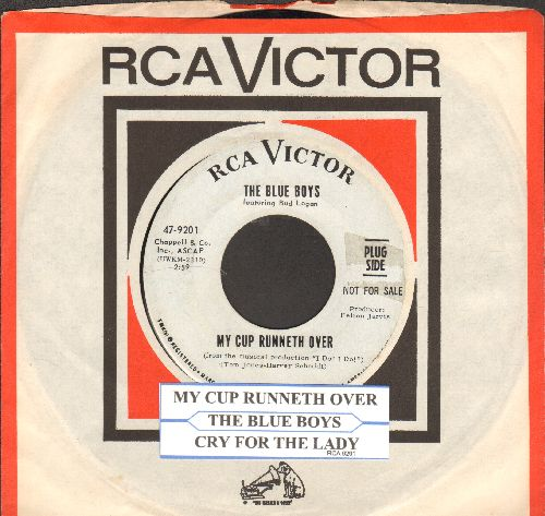 Blue Boys - My Cup Runneth Over/Cry For The Lady (DJ advance pressing with RCA company sleeve and juke box label) - EX8/ - 45 rpm Records