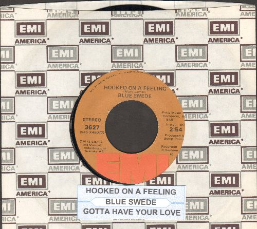 Blue Swede - Hooked On A Feeling/Gotta Have Your Love (with juke box label and EMI company sleeve) - EX8/ - 45 rpm Records