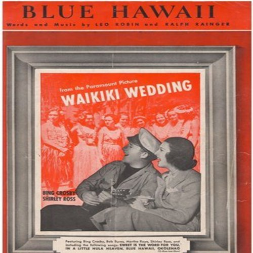 Crosby, Bing - Blue Hawaii - Sheet Music for the popular sonf featured in the film -Waikiki Wedding- starring Bing Crosby and Shirley Ross (This is SHEET MUSIC, NOT any other kind of media!) - VG7/ - Sheet Music