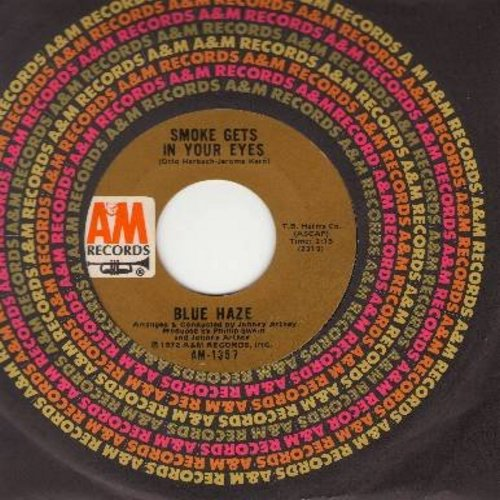 Blue Haze - Smoke Gets In Your Eyes/Anna Rosanna (with A&M company sleeve) - NM9/ - 45 rpm Records