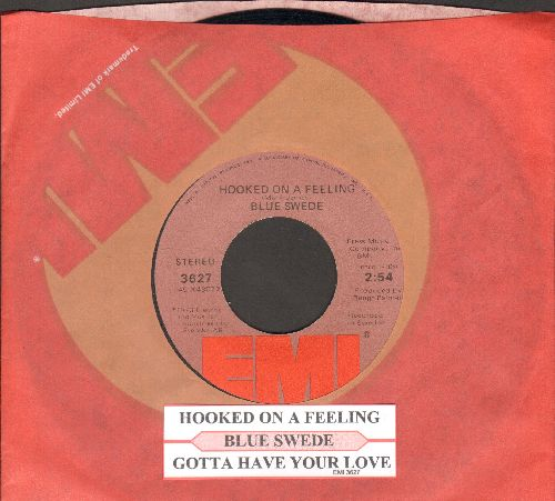 Blue Swede - Hooked On A Feeling/Gotta Have Your Love (with juke box label and EMI company sleeve) - NM9/ - 45 rpm Records