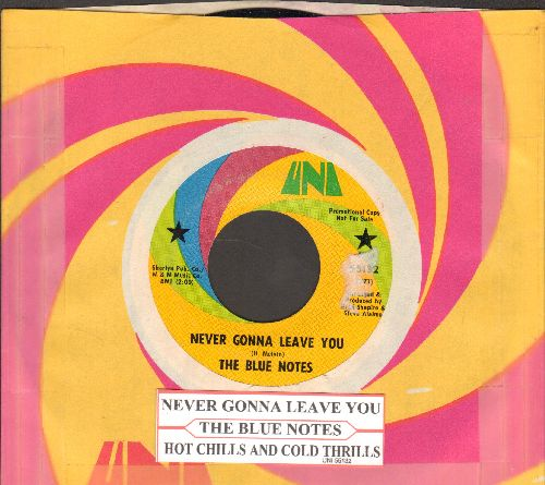 Blue Notes - Never Gonna Leave You/Hot Chills And Cold Thrills (DJ advance pressing with juke box label and Uni company sleeve) - EX8/ - 45 rpm Records