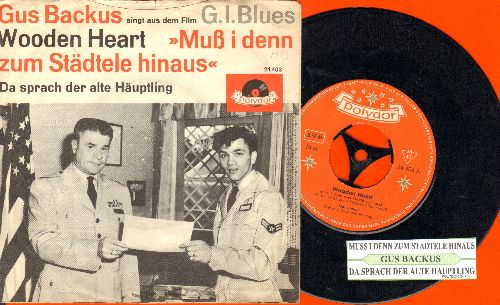 Backus, Gus - Wooden Heart (Muss I denn zum Stadele hinaus)/Da sprach der alte Hauptling (German pressing, sung in German - with juke box label, spindle-adaptor and picture sleeve) - EX8/VG7 - 45 rpm Records