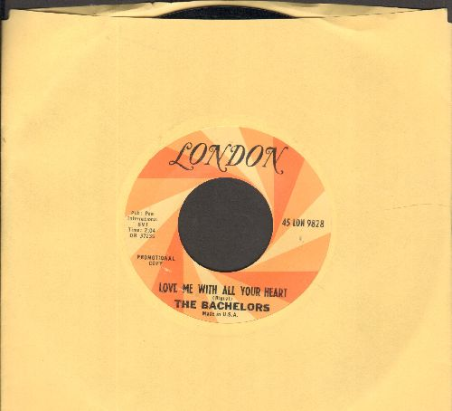 Bachelors - Love Me With All Your Heart/There's No Room In My Heart (DJ advance pressing) - NM9/ - 45 rpm Records