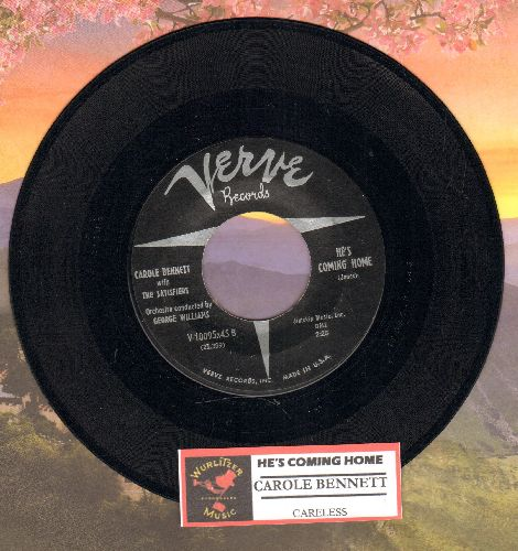 Bennett, Carole & The Satisfiers - He's Coming Home/Careless (with juke box label) - EX8/ - 45 rpm Records