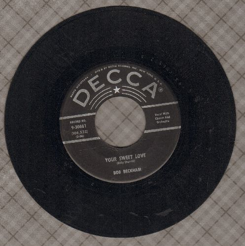 Beckham, Bob - Your Sweet Love/Just As Much As Ever - EX8/ - 45 rpm Records