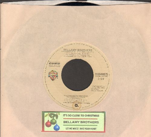 Bellamy Brothers - It's So Close To Christmas/Let Me Waltz Into Your Heart  (with juke box label and company sleeve) - EX8/ - 45 rpm Records