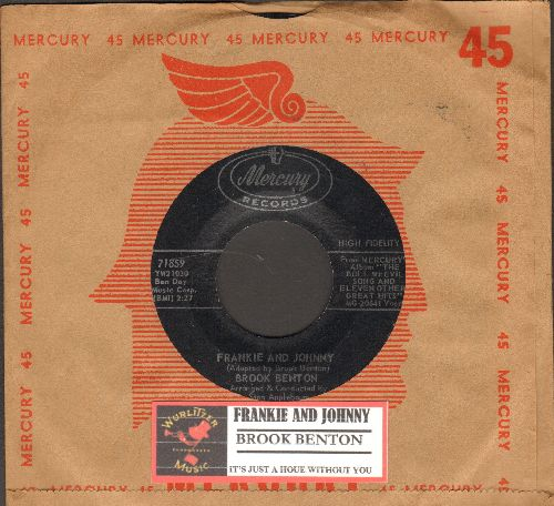 Benton, Brook - Frankie And Johnny/It's Just A House Without You (with juke box label and vintage Mercury company sleeve) - NM9/ - 45 rpm Records