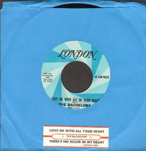 Bachelors - Love Me With All Your Heart/There's No Room In My Heart (with juke box label) - NM9/ - 45 rpm Records