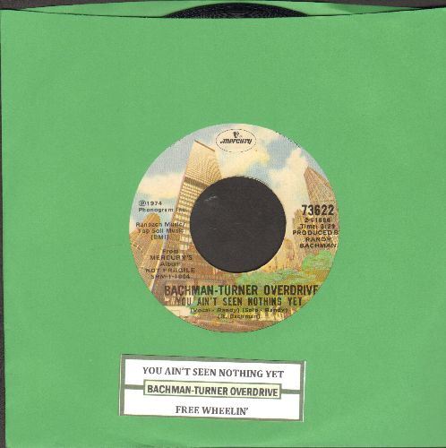 Bachman-Turner Overdrive - You Ain't Seen Nothing Yet/Free Wheelin' (with juke box label) - EX8/ - 45 rpm Records