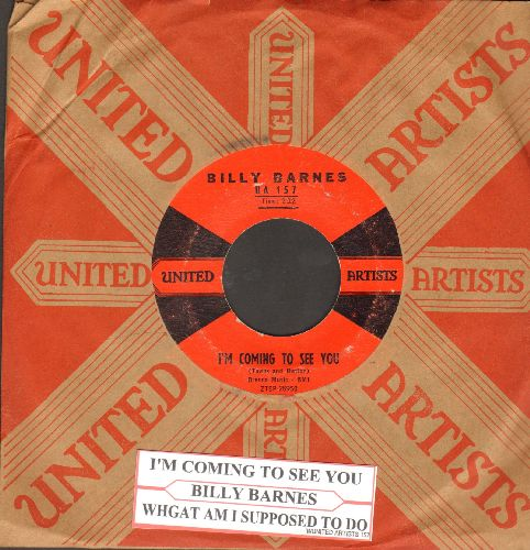 Barnes, Billy - I'm Coming To See You/What Am I Supposed To Do (with vintage United Artists company sleeve) - VG7/ - 45 rpm Records