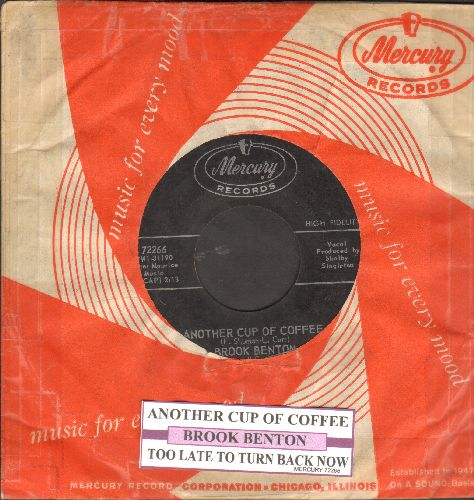 Benton, Brook - Another Cup Of Coffee/Too LateTo Turn Back Now (with juke box label and company sleeve) - EX8/ - 45 rpm Records