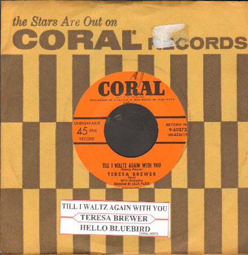 Brewer, Teresa - Till I Waltz Again With You/Hello Bluebird (with juke box label and vintage Coral company sleeve) - EX8/ - 45 rpm Records