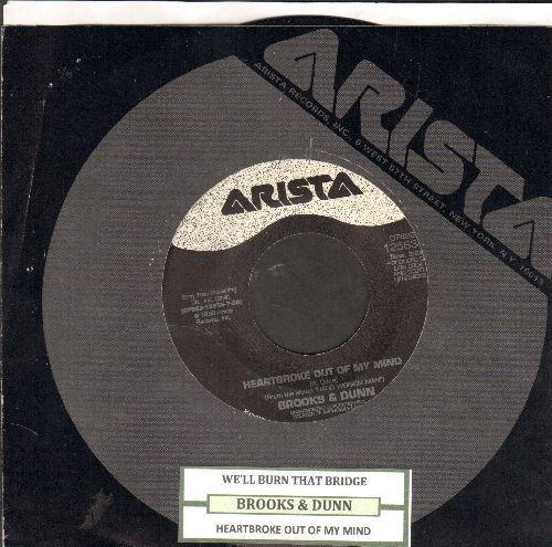 Brooks & Dunn - We'll Burn That Bridge/Heartbroke Out Of My Mind (with juke box label and Arista company sleeve) - EX8/ - 45 rpm Records
