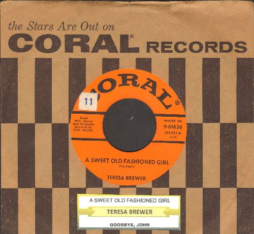 Brewer, Teresa - A Sweet Old Fashioned Girl/Goodbye, John (with juke box label and Coral company sleeve) - EX8/ - 45 rpm Records