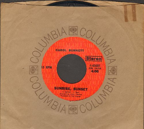 Burnett, Carol - Sunrise, Sunset (favorite for Father/Daughter Dance at wedding receptions!)/If I Could Write A Song (with Columbia company sleeve) - NM9/ - 45 rpm Records